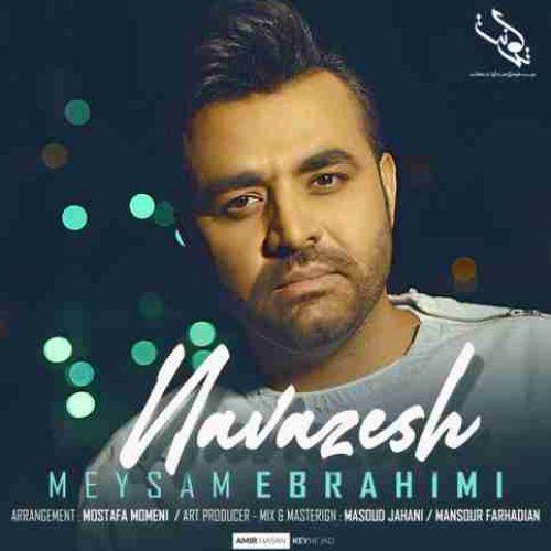 آهنگ نوازش به نام میثم ابراهیمی